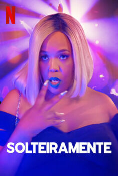 Solteiramente Torrent - WEB-DL 1080p Dual Áudio
