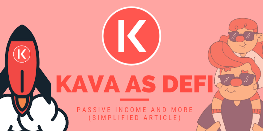 KAVA as DeFi: Passive Income And More (Simplified Article)