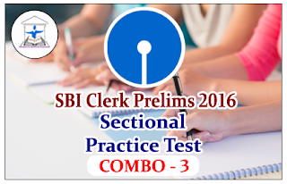 "SBI Clerk Prelims 2016- Sectional Practice Test ""COMBO-3"""