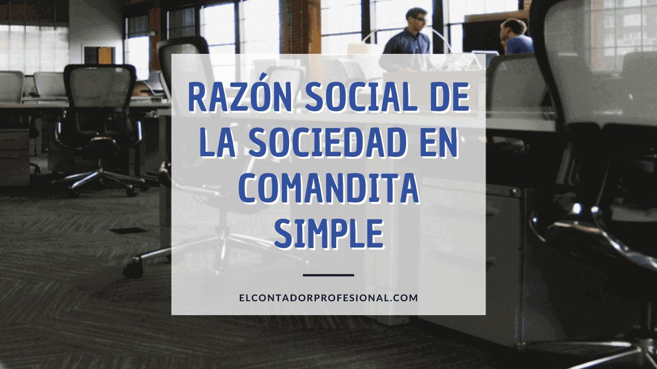 razon social de la sociedad en comandita simple
