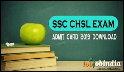 Ssc Chsl Exam Admit Card 2019 Download ssc.nic.in/