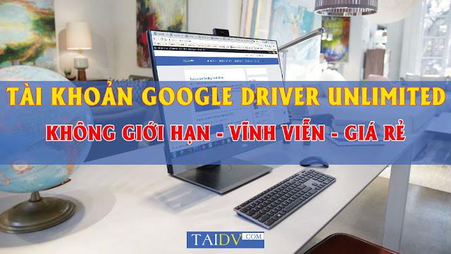 Bán tài khoản google drive không giới hạn dung lượng