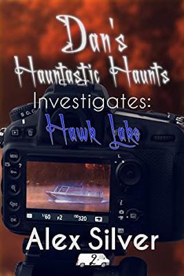Dan's Hauntastic Haunts Investigates: Hawk Lake by Alex Silver