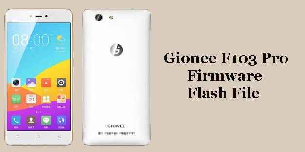 Gionee F103 Pro Tested Stock ROM Firmware [Flash File]
