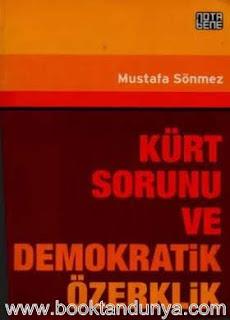 Mustafa Sönmez - Kürt Sorunu ve Demokratik Özerklik