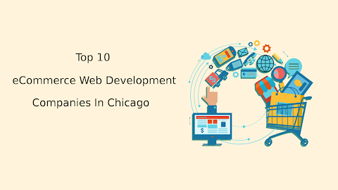 Top 10 eCommerce Web Development Companies In Chicago, IL