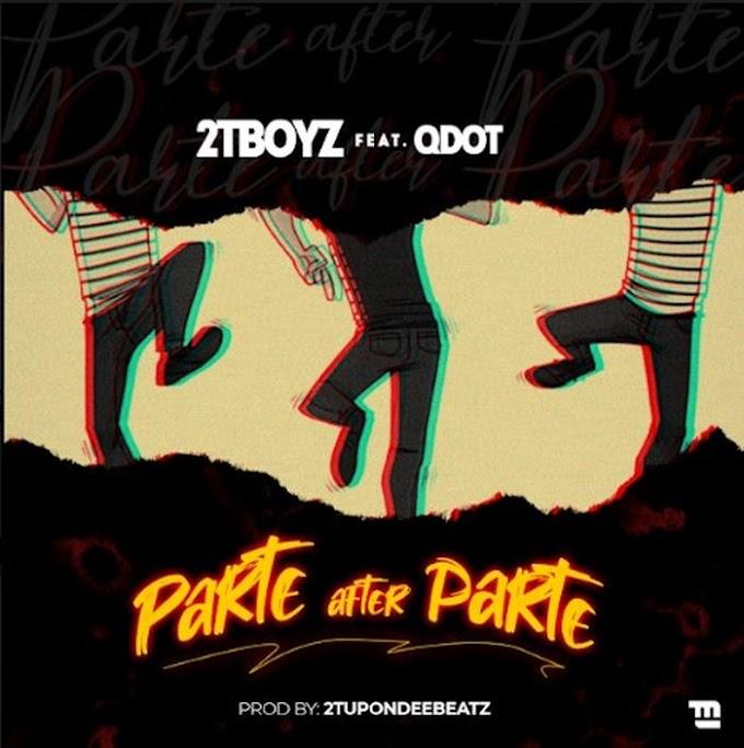 [Music] 2TBoyz x Qdot – Parte After Parte