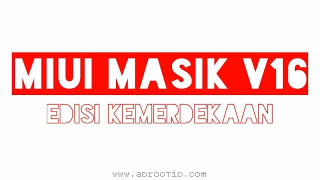 MIUI MASIK V16 Redmi 4X Edisi Kemerdekaan!
