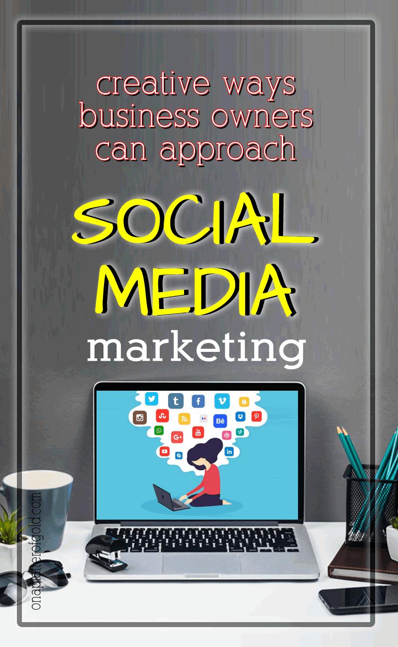 Creative Ways to Approach Social Media Marketing