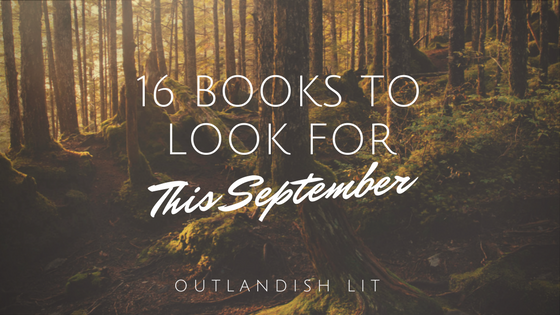 16 Books To Look For This September :: Outlandish Lit