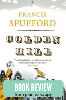 Golden Hill by Francis Spufford is alternatively hilarious and heartbreaking. This story of New York City before it was a city will suck you right in! #books