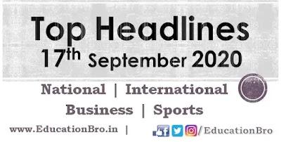 Top Headlines 17th September 2020 EducationBro