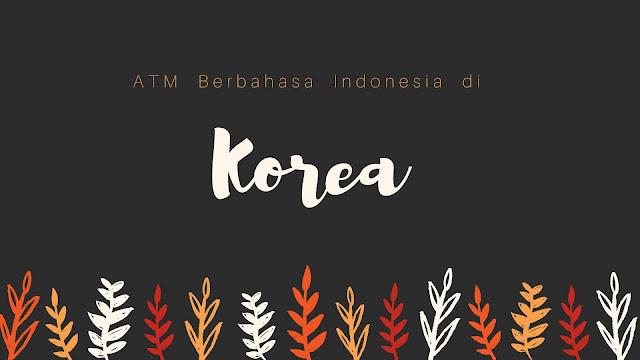 Ada ATM Berbahasa Indonesia di Korea