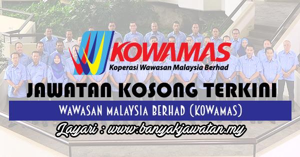 Jawatan Kosong 2017 di Koperasi Wawasan Malaysia Berhad (KOWAMAS) www.banyakjawatan.my