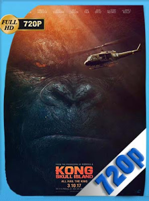 Kong: la Isla Calavera (2017)HD [720P] Latino [GoogleDrive] DizonHD