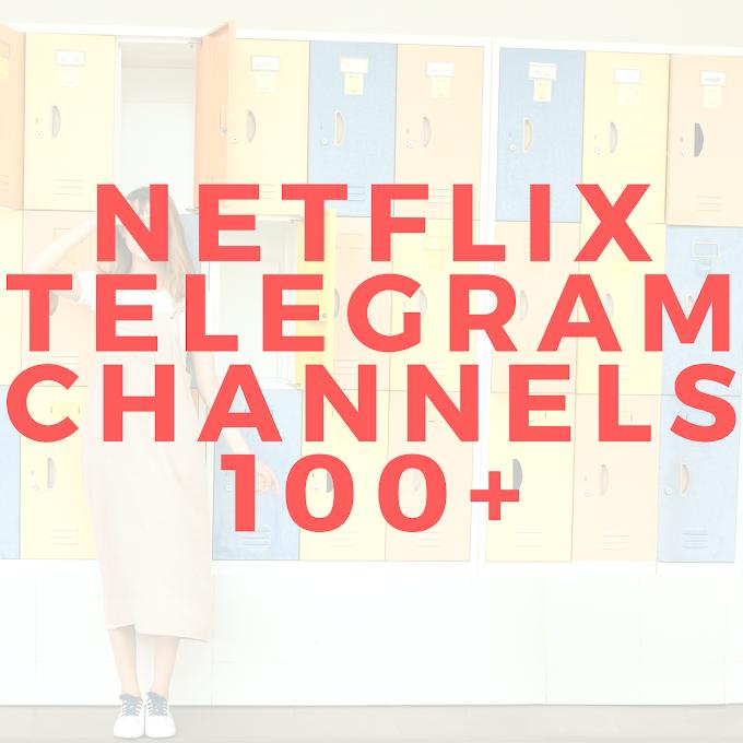 Netflix telegram Channels [2020] Latest Series,Movies 100+