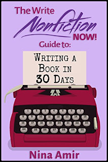 The Write Nonfiction NOW! Guide to Writing a Book in 30 Days (Write Nonfiction NOW! Guides) by Nina Amir