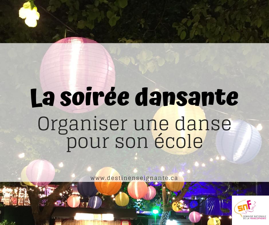 La soirée dansante, organiser une danse pour son école, Semaine nationale de la francophonie SNF, ACELF, Le fabuleux destin d'une enseignante. Activité pour l'école.