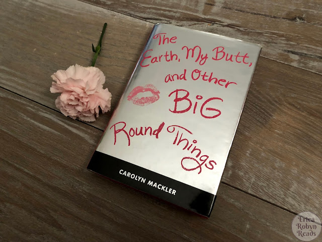 Book photo of The Earth, My Butt, and Other Big Round Things by Carolyn Mackler
