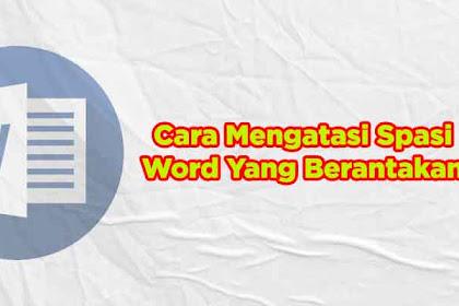 3 Cara Mengatasi Spasi Word Yang Berantakan
