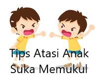 6 Tips Atasi Anak Suka Memukul