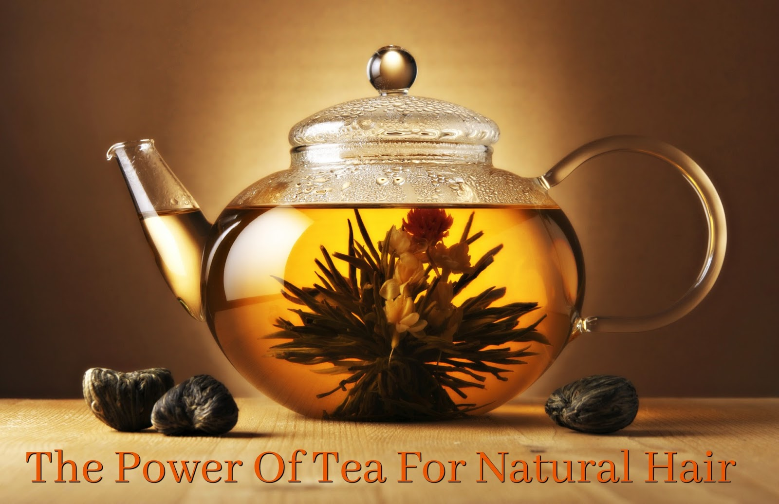 The Power Of Tea For Natural Hair
