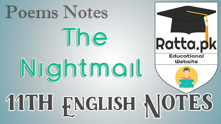 The Nightmail Poem Notes - Main Idea and Questions -FA/ICS/FSc 11th/1st Year English