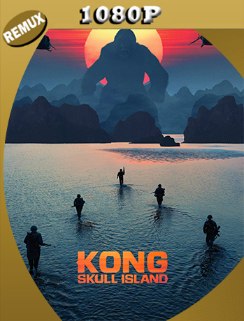Kong: La isla Calavera (2017) 1080p BDREMUX  Dual Latino-Inglés [GoogleDrive] [SYLAR]