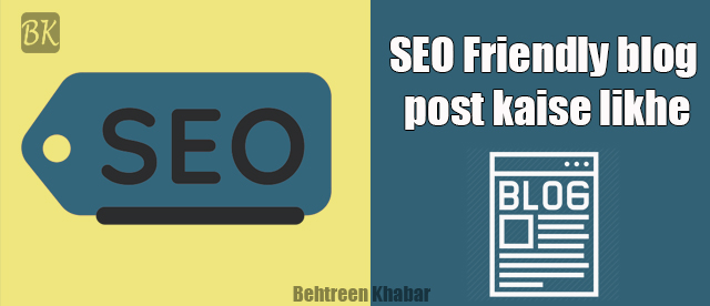 Full SEO Responsive  Post Blogspot में कैसे लिखें ? SEO Friendly blog post kaise likhe
