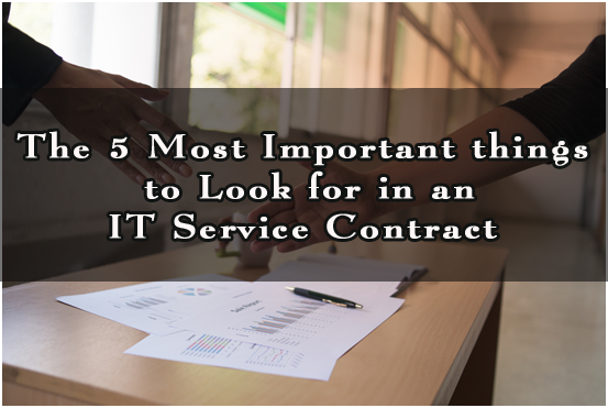 The 5 Most Important Things To Look For In An IT Service Contract