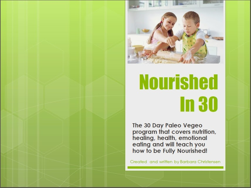The Nourished In 30 : The Paleo Vegeo Whole Foods Challenge I Barbara Christensen