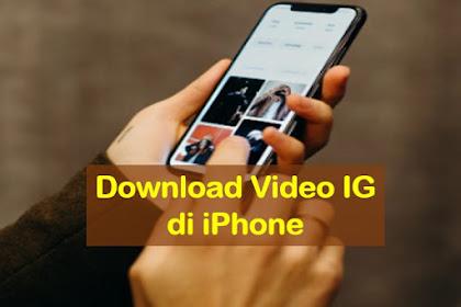 4 Cara Download Video Instagram Di iPhone (Simple + Mudah)