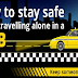 How To Stay Safe When Travelling Alone In a CAB #infographic