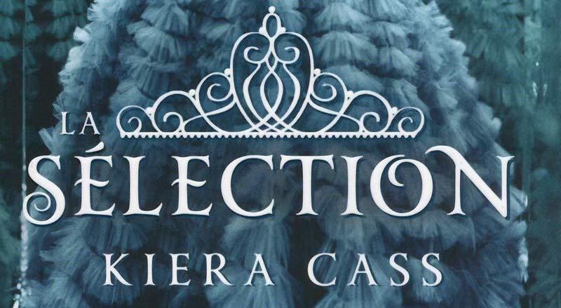 La Sélection - Livre I, Kiera Cass