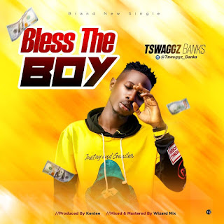 Tswaggz Banks - Bless The Boy (Prod. by Kentee)