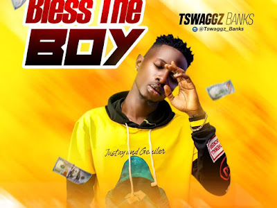 DOWNLOAD MP3: Tswaggz Banks - Bless The Boy