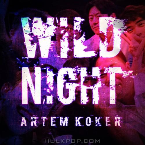 Artem Koker – Wild Night – EP
