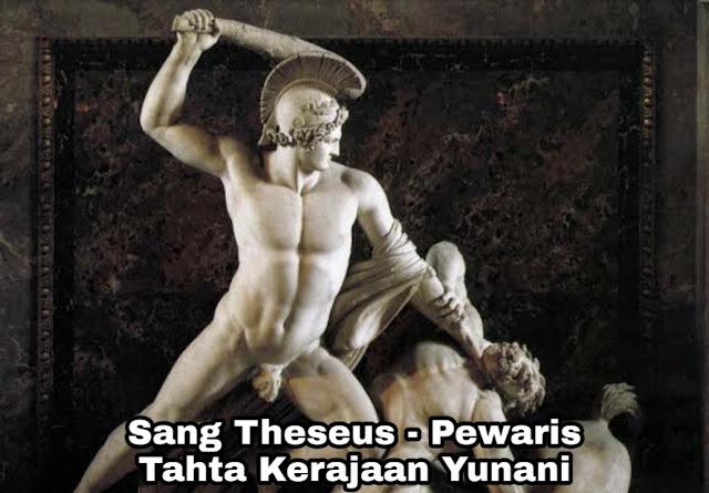 Legenda Sang Theseus - Pewaris Tahta Kerajaan Athena (Yunani)