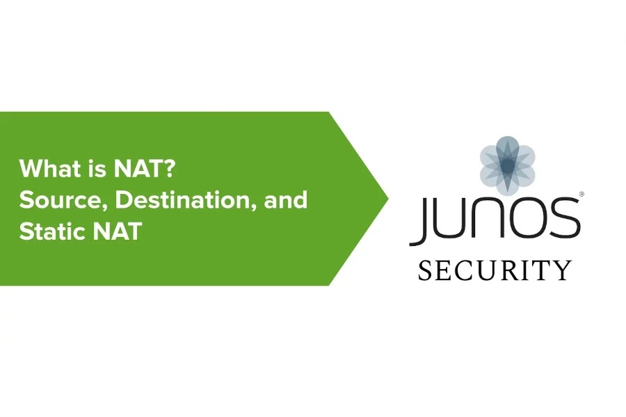 What is NAT: Source, Destination, and Static NAT on Juniper