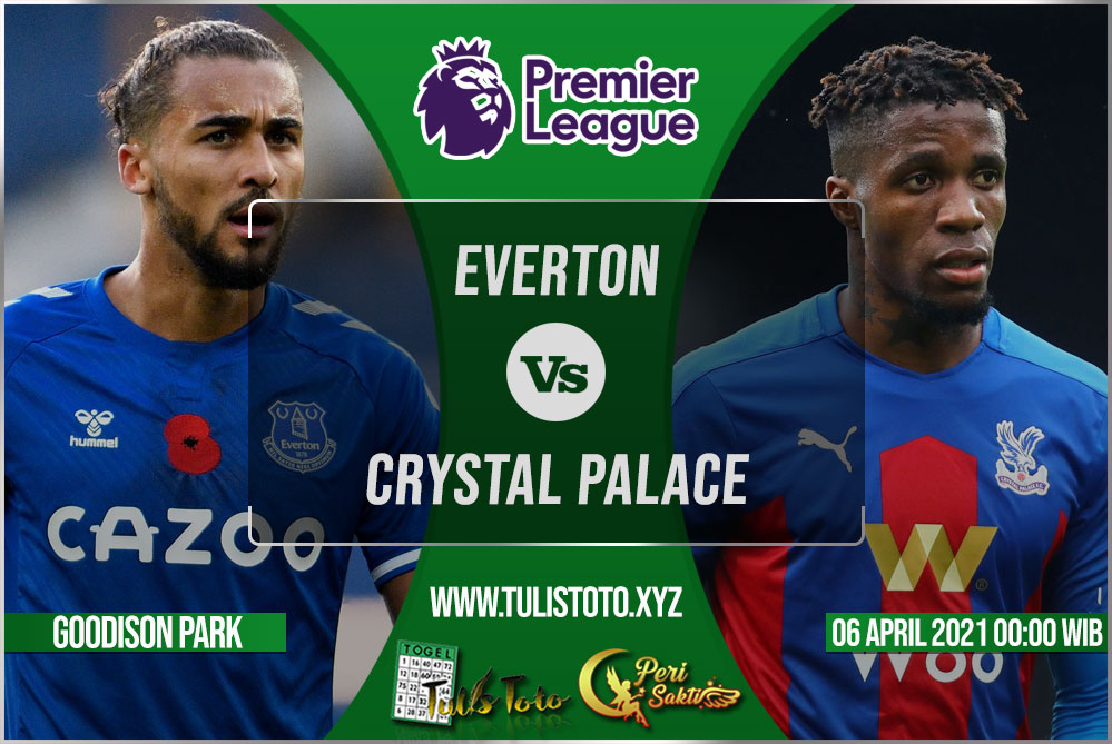 Prediksi Everton vs Crystal Palace 06 April 2021