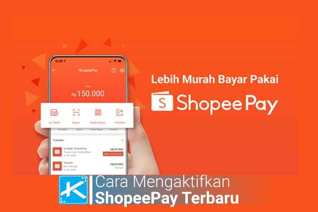 Bagaimana cara mengaktifkan ShopeePay terbaru di Android, iOS, dan PC? Serta bagaimana cara top up ShopeePay dan aktivasi ShopeePay bagi nomor yang tidak aktif?