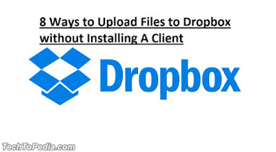 8 Ways to Upload Files to Dropbox without Installing A Client