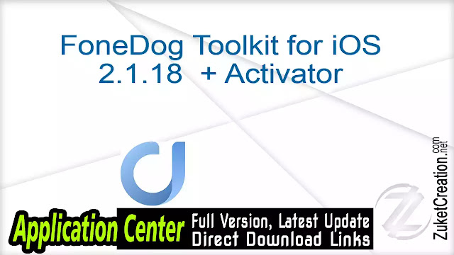 FoneDog Toolkit for iOS 2.1.18  + Activator