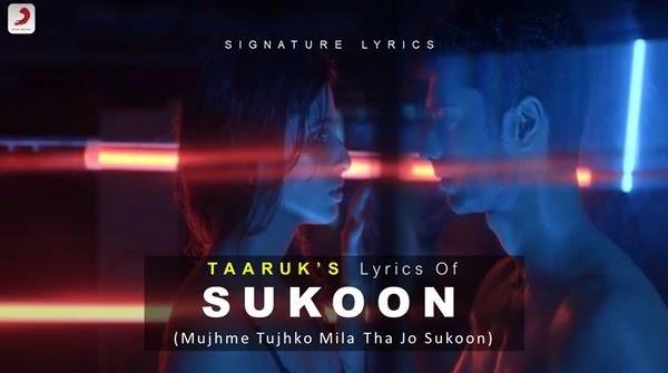 SUKOON LYRICS - TAARUK - New Love & Heartbreak Song