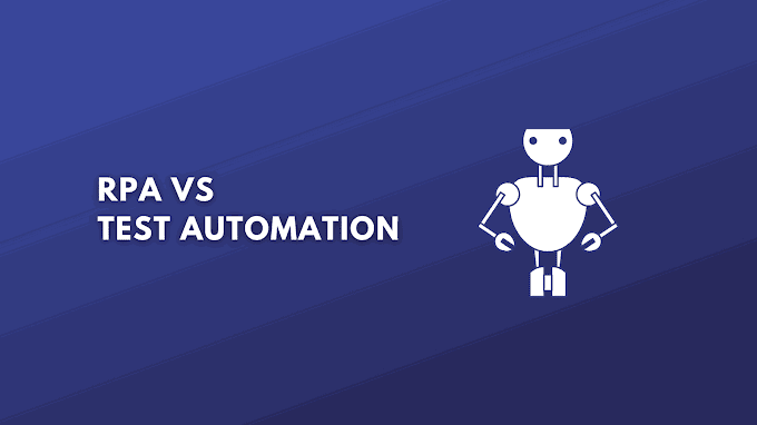 RPA vs Test Automation: What are the Differences?