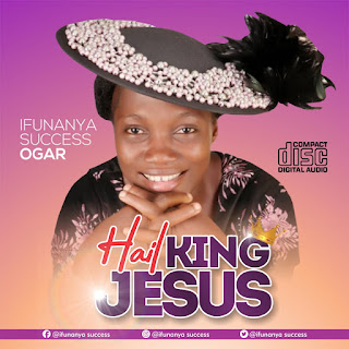 Download >>> Ifunanya Success - Hail King Jesus