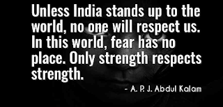 """Unless India Stands Up to the World, No one Will Respect Us. In this World, Fear has no Place. Only Strength Respects Strength."""