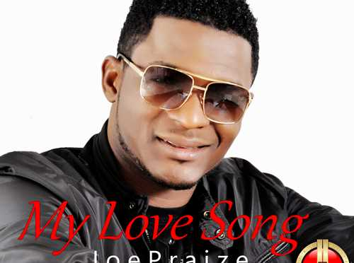 My love song by Joe Praize