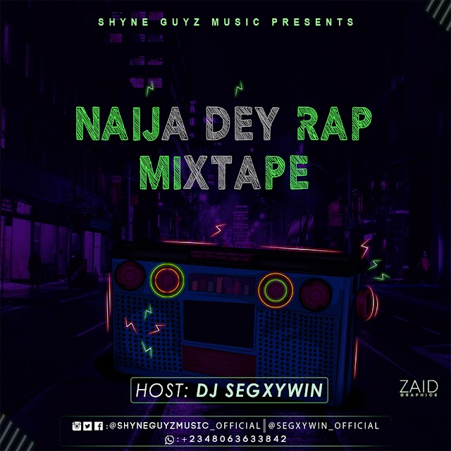 Mixtape || DOWNLOAD & STREAM DJ Segxywin - Naija Dey Rap Mixtape