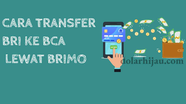 cara transfer BRI ke BCA lewat BRImo
